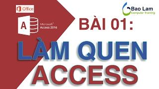 Microsoft Access 2016 Bài 01: Làm quen với cơ sở dữ liệu ACCESS