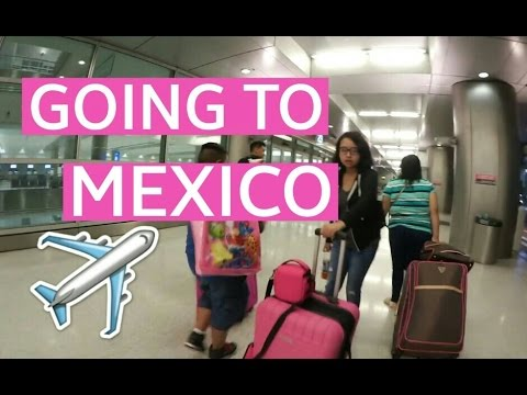 GOING TO MEXICO Day.1