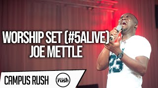 Worship Set // Joe Mettle // 5ALIVE // #CAMPUSRUSH