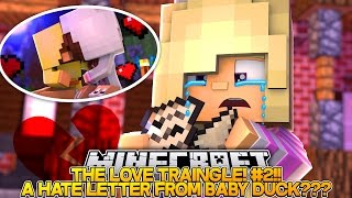 THE LOVE TRIANGLE (EP2)|| BABY DUCK SENT ME A HATE LETTER???- Baby Leah Minecraft Roleplay!