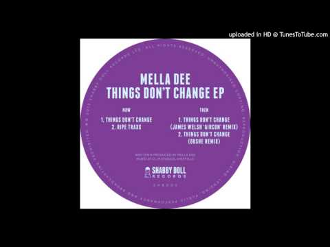 Mella Dee - Things Don't Change (Oushe Remix)