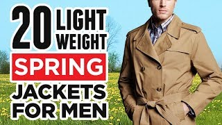 20 Spring Jackets EVERY Man Should Own | Best Lightweight Coats To Buy For Men