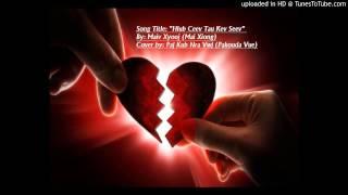 Hmong NEW Song 2013: Maiv Xyooj 2013- Hlub Ceev Tau Kev Seev [Pakouda Cover]