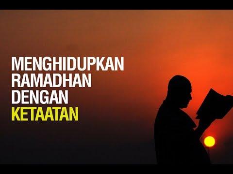 Menghidupkan Ramadhan dengan Ketaatan - Ustadz Khairullah Anwar Luthfi, Lc