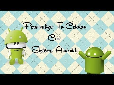 Personaliza tu celular Sistema android