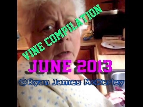 Vine Compilation! (June 2013) @Ryan James McKerley