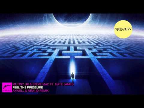 Mutiny UK Steve Mac ft Nate James Feel The Pressure Axwell NEW ID Remix Pete Tong Radio 1