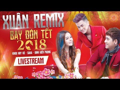 [Live 24/7] Siêu Phẩm LK Xuân Remix 2018 | Nonstop Bay Đón Tết | Khưu Huy Vũ ft Saka Trương Tuyền MP3