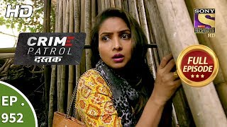 Crime Patrol Dastak - Ep 952 - Full Episode - 10th January, 2019
