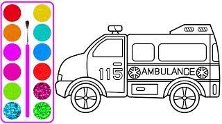 Xe Cứu Thương cho bé vẽ | Dạy bé vẽ | Dạy bé tô màu | Ambulance Drawing and Coloring