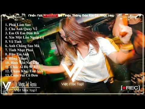 Liên Khúc Nhạc Remix Được Nghe Nhiều Nhất 2019 - Nonstop Việt Mix - LK Nhạc Trẻ Remix 2019-Remix mới