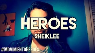 Heroes - David Bowie Cover by: SheikLee #MovimientoHeroes