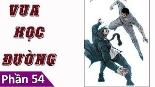 Truyện Tranh Thuyết Minh - Vua Học Đường (Phần 54) - Boss In School