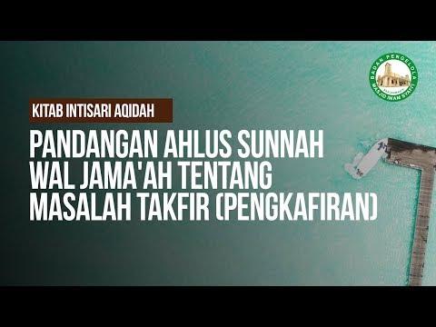 """""""Pandangan Ahlus Sunnah Wal Jama'ah Tentang Masalah Takfir (Pengkafiran)"""" - Ustadz Khairullah, Lc"""