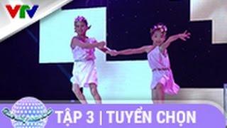 ĐỨC MINH (7 TUỔI) và THU TRANG (6 TUỔI) | VÒNG TUYỂN CHỌN | TẬP 3 | BƯỚC NHẢY HOÀN VŨ NHÍ 2015