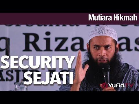 Mutiara HIkmah: Security Sejati - Ustadz Dr. Syafiq Riza Basalamah, Ma.
