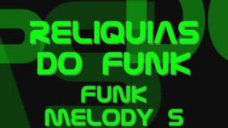 Funk Da Antiga Sequencia Funk Melody 5 Alciney Dj