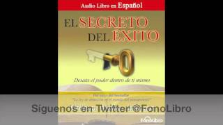 El Secreto del Exito de William Walker Atkinson - Audiolibro