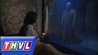 THVL   Chuyện xưa tích cũ – Tập 36[4]: Đỗ Tư báo mộng cho vợ tìm Trần Phi để đưa xác ông về