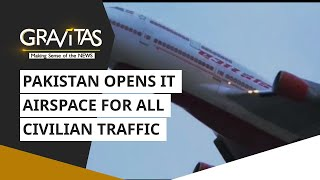 Gravitas: Pakistan opens it Airspace for all Civilian Traffic