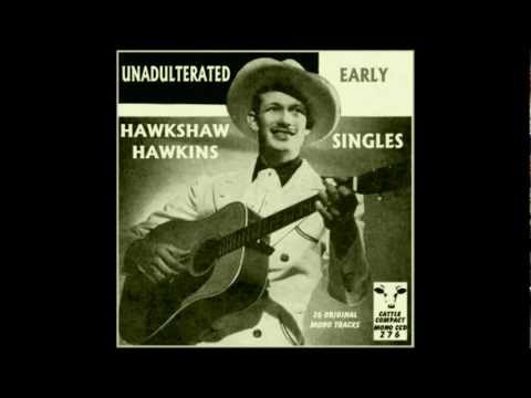 Hawkshaw Hawkins - Would You Like To Have A Broken Heart