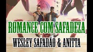 Ouça Romance Com Safadeza - Wesley Safadão & Anitta Filipinho Stemler Coreografia