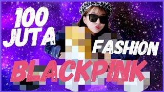 Download Lagu 100 JUTA RUPIAH BLACKPINK FASHION!!! CHANEL, LV, GUCCI, VERSACE & BANYAK LAGI! Gratis STAFABAND