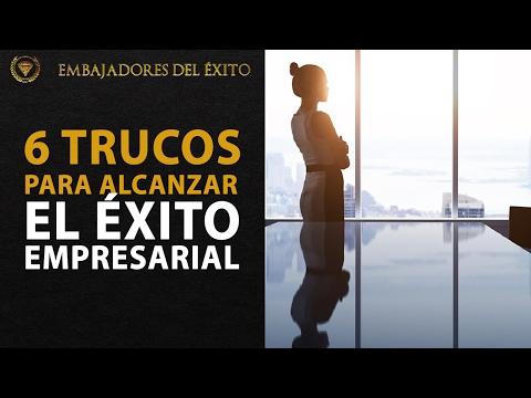 6 Trucos Para Alcanzar El ÉXITO Empresarial