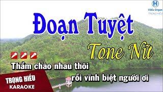 Karaoke Đoạn Tuyệt Tone Nữ Nhạc Sống | Trọng Hiếu