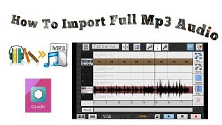 How To Import (Full Mp3 Song) For Caustic 3 (100) Working) Govinda Vankar