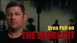 Oren Peli on THE EXORCIST