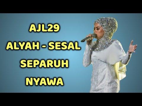 Final AJL 29 Alyah - Sesal Separuh Nyawa