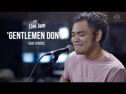 Gabe Bondoc - Gentlemen Dont