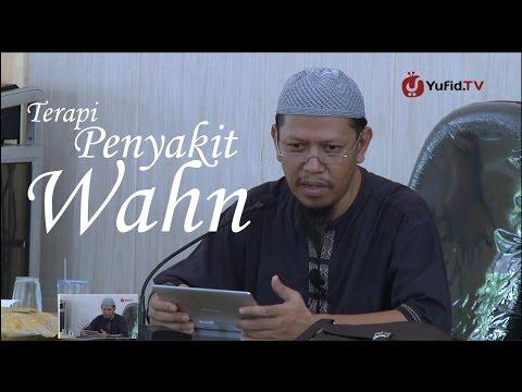 Serial Ceramah Islam: Terapi Penyakit Wahn - Ustadz Abu Ihsan Al Atsari, Lc