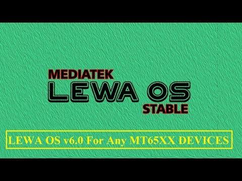 Lewa OS v6.0 Custom Rom For Any MTK(MEDIATEK)Devices(Latest)[HINDI]  2018