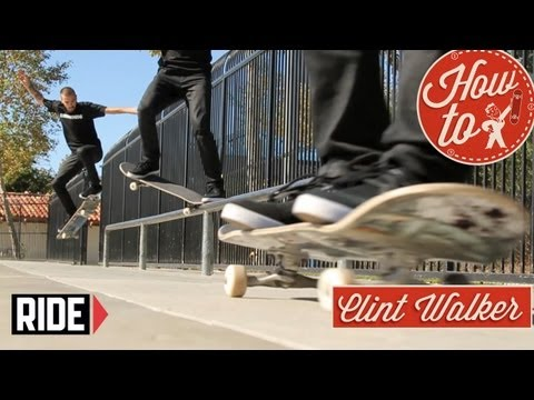 How-To Skateboarding: Crooked Grinds with Clint Walker