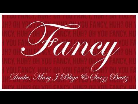 Drake - Fancy (Remix) (Feat. Mary J Blige & Swizz Beatz)