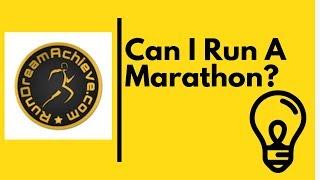 Can I Run A Marathon? Tips From A Sub-2:20 Marathoner