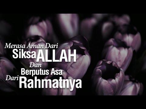 Merasa Aman dari Siksa Allah dan berputus-asa dari Rahmat-Nya (Bag.1) - Ustadz Ahmad Zainuddin