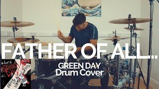 Father of All... - Green Day - Drum Cover