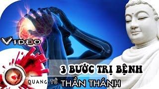 """3 bước """" thần thánh"""" giúp CHỮA KHỎI BỆNH nhanh hơn bao giờ hết theo Phật dạy"""