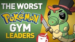The Worst Pokémon Gym Leaders