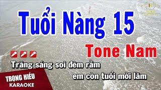 Karaoke Tuổi nàng 15 Tone Nam Nhạc Sống | trọng Hiếu