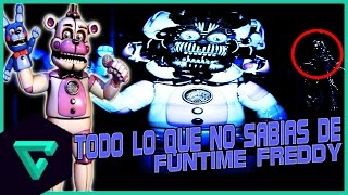TODO LO QUE NO SABIAS DE FUNTIME FREDDY | FIVE NIGHTS AT FREDDY