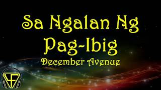 Sa Ngalan Ng Pag-ibig - December Avenue (Lyrics Video)