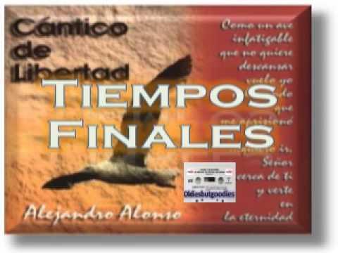 ALEJANDRO ALONSO – Tiempos Finales – [Música Cristiana de Siempre]
