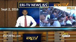 Eritrean News (September 2, 2016)   Eritrea ERi-TV