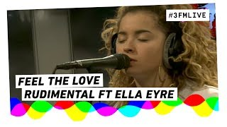 Rudimental ft. Ella Eyre - Feel The Love | 3FM Live