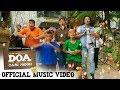 D.O.A (Doyok, Otoy, Ali Oncom) - Official Music Video OST #filmDOA mp3 indir