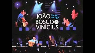 Chora Me Liga João Bosco E Vinícius